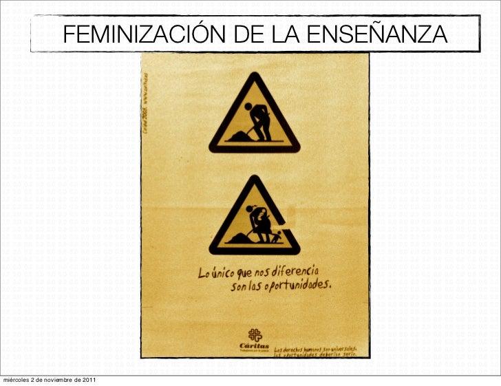 FEMINIZACIÓN DE LA ENSEÑANZAmiércoles 2 de noviembre de 2011