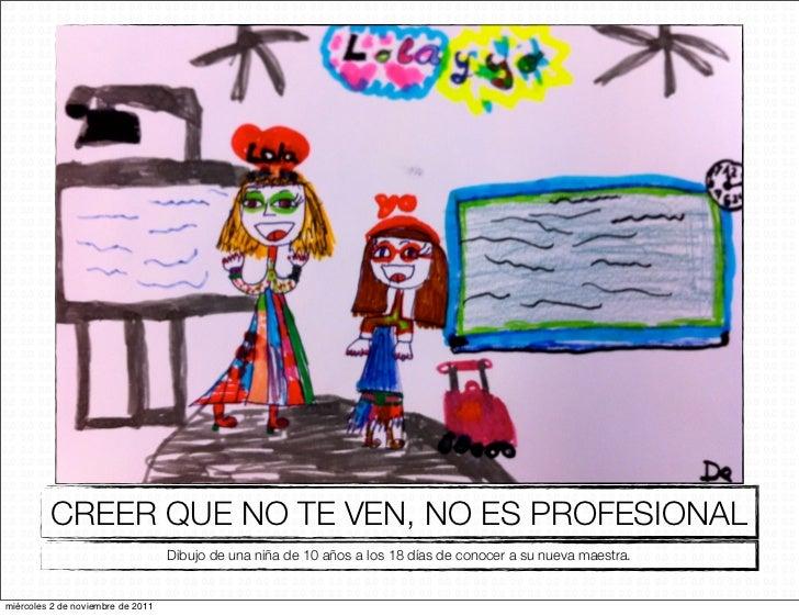 CREER QUE NO TE VEN, NO ES PROFESIONAL                                   Dibujo de una niña de 10 años a los 18 días de co...