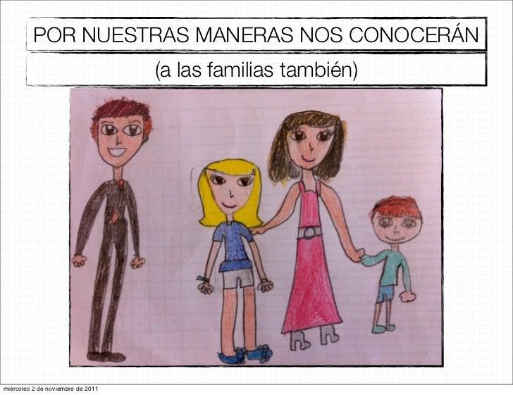 POR NUESTRAS MANERAS NOS CONOCERÁN                                   (a las familias también)miércoles 2 de noviembre de 2...