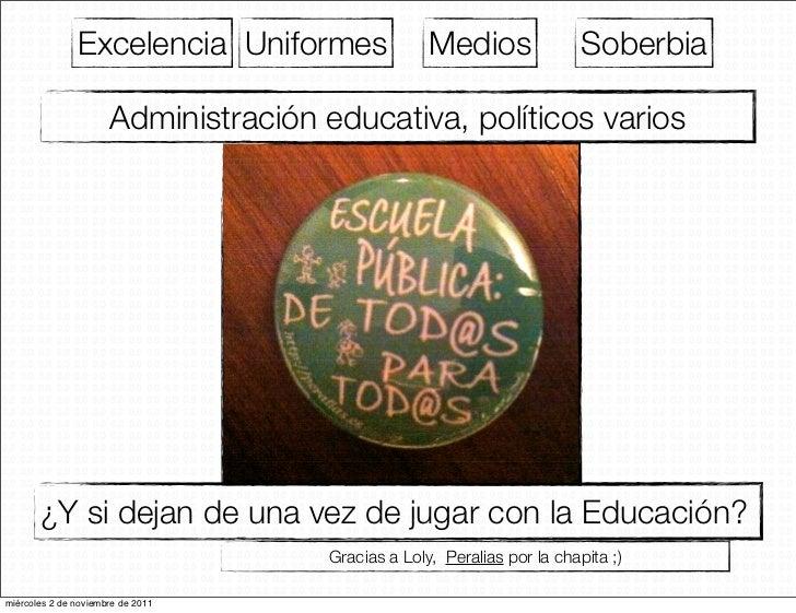 Excelencia Uniformes                Medios                Soberbia                      Administración educativa, político...