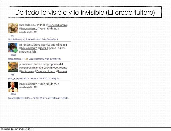 De todo lo visible y lo invisible (El credo tuitero)miércoles 2 de noviembre de 2011