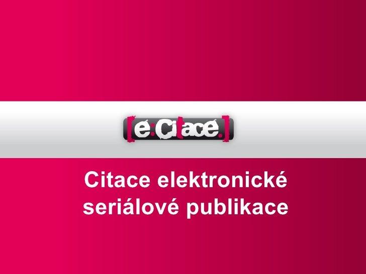 Citace elektronickéseriálové publikace