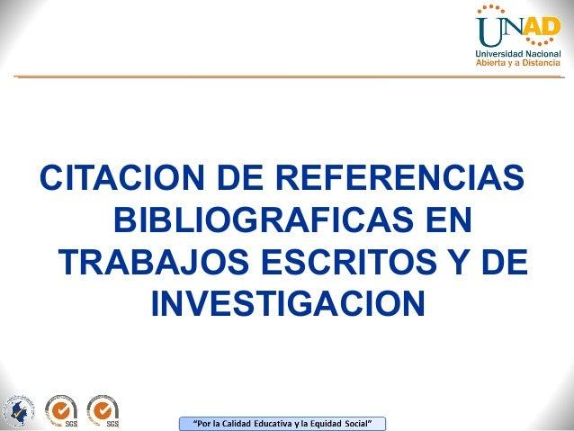 CITACION DE REFERENCIAS BIBLIOGRAFICAS EN TRABAJOS ESCRITOS Y DE INVESTIGACION