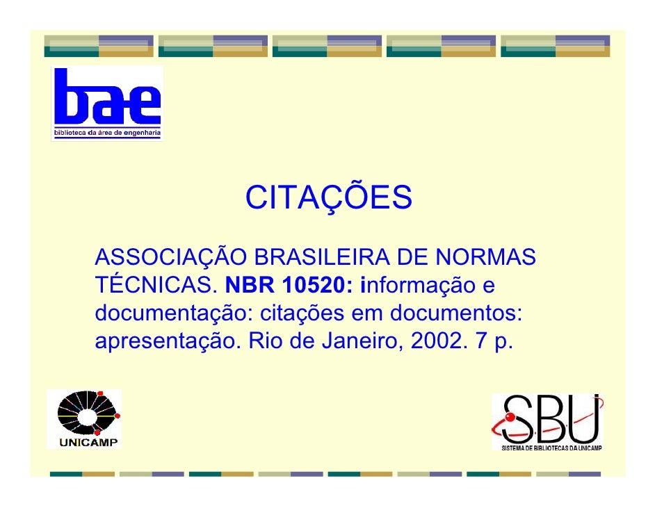 CITAÇÕES ASSOCIAÇÃO BRASILEIRA DE NORMAS TÉCNICAS. NBR 10520: informação e documentação: citações em documentos: apresenta...