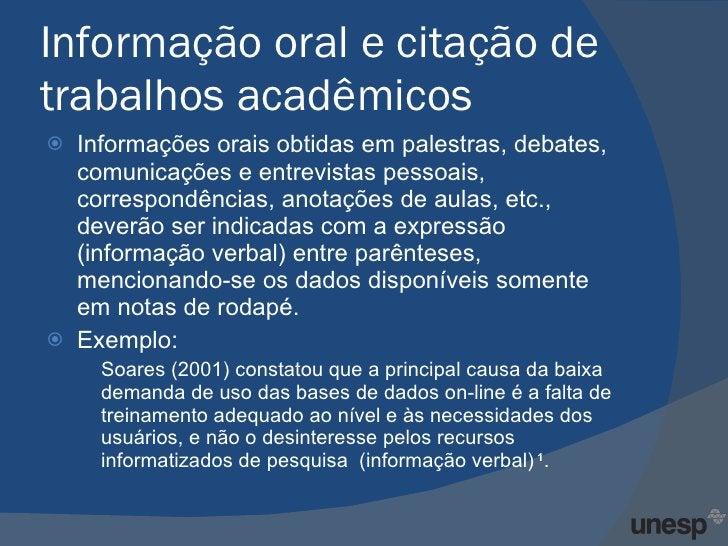 Informação oral e citação de trabalhos acadêmicos <ul><li>Informações orais obtidas em palestras, debates, comunicações e ...
