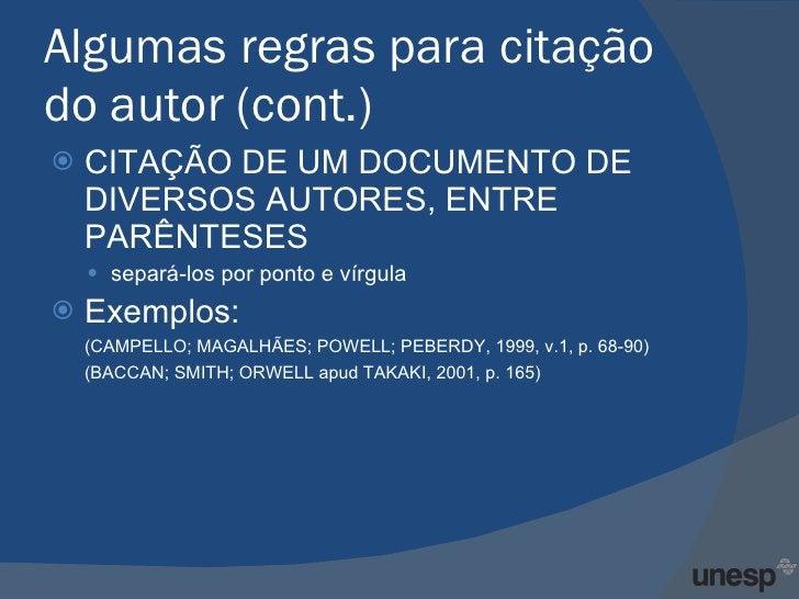 Algumas regras para citação do autor (cont.) <ul><li>CITAÇÃO DE UM DOCUMENTO DE DIVERSOS AUTORES, ENTRE PARÊNTESES  </li><...