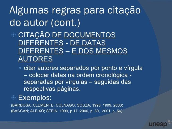 Algumas regras para citação do autor (cont.) <ul><li>CITAÇÃO DE  DOCUMENTOS DIFERENTES  -  DE DATAS DIFERENTES  –  E DOS M...