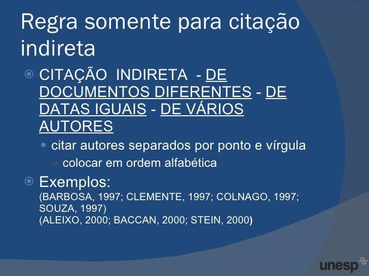 Regra somente para citação indireta <ul><li>CITAÇÃO  INDIRETA  -  DE DOCUMENTOS DIFERENTES  -  DE DATAS IGUAIS  -  DE VÁRI...