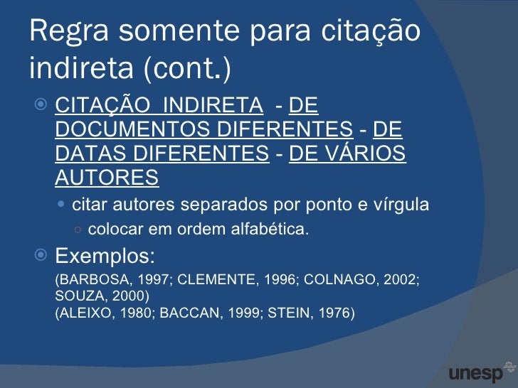 Regra somente para citação indireta (cont.) <ul><li>CITAÇÃO  INDIRETA   -  DE DOCUMENTOS DIFERENTES  -  DE DATAS DIFERENTE...