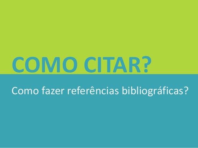 COMO CITAR? Como fazer referências bibliográficas?