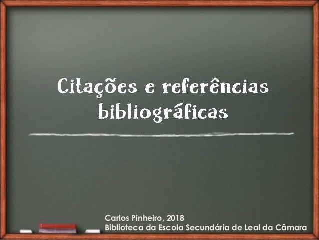 Carlos Pinheiro, 2018 Carlos Pinheiro, 2018 Biblioteca da Escola Secundária de Leal da Câmara