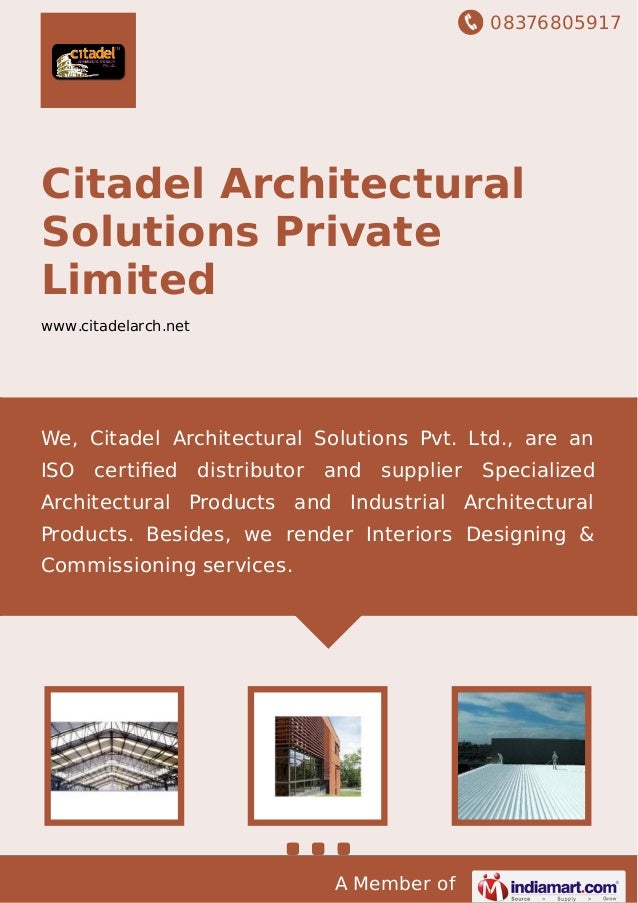 08376805917 A Member of Citadel Architectural Solutions Private Limited www.citadelarch.net We, Citadel Architectural Solu...