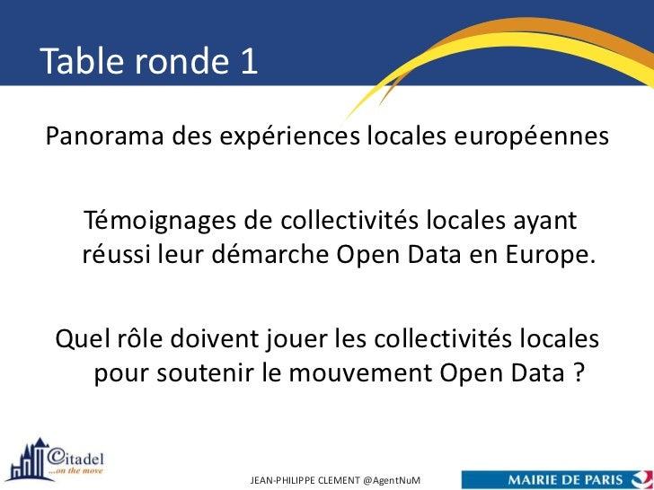 Table ronde 1Panorama des expériences locales européennes  Témoignages de collectivités locales ayant  réussi leur démarch...