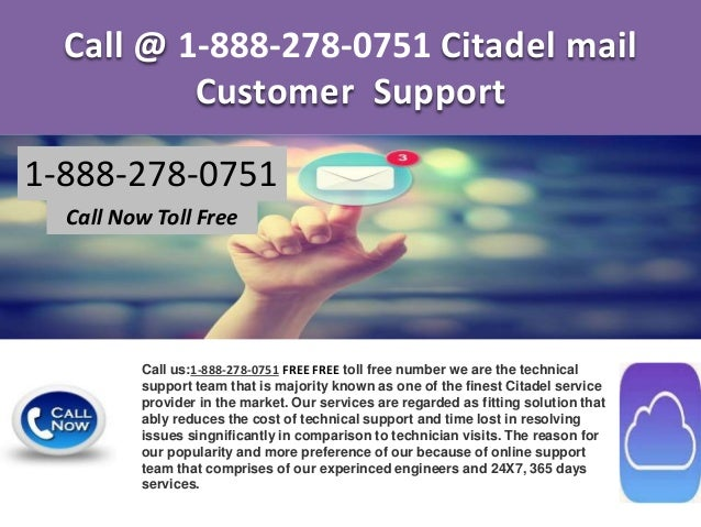 Call @ 1-888-278-0751 Citadel mail Customer Support 1-888-278-0751 Call Now Toll Free Call us:1-888-278-0751 FREE FREE tol...