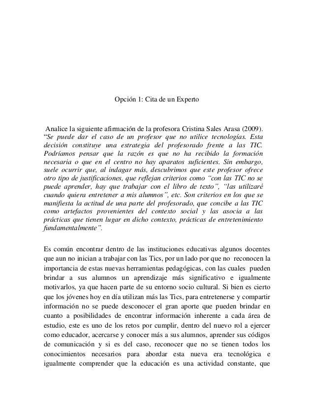 """Opción 1: Cita de un ExpertoAnalice la siguiente afirmación de la profesora Cristina Sales Arasa (2009).""""Se puede dar el c..."""