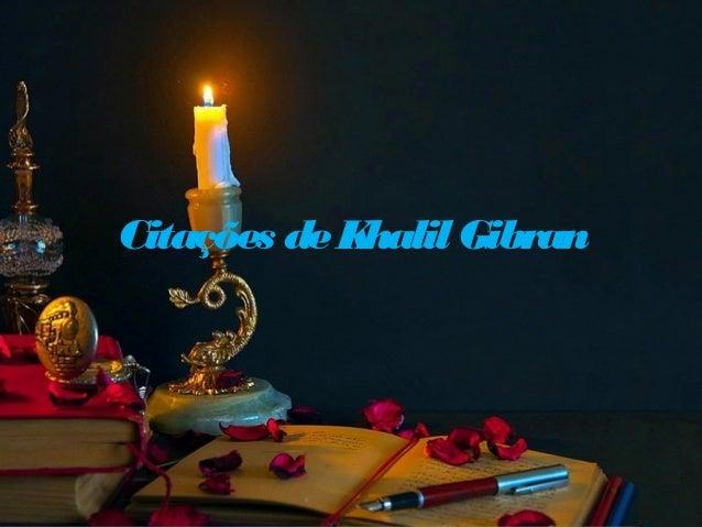Citações deKhalil Gibran
