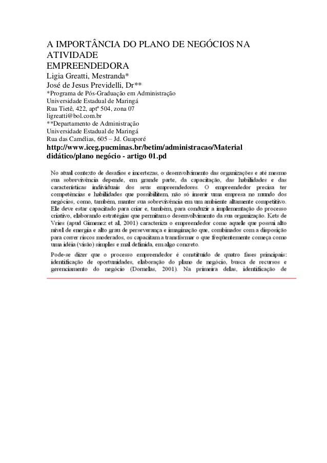 A IMPORTÂNCIA DO PLANO DE NEGÓCIOS NA ATIVIDADE EMPREENDEDORA Ligia Greatti, Mestranda* José de Jesus Previdelli, Dr** *Pr...