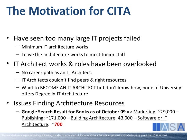 The Motivation for CITA    • Have seen too many large IT projects failed             – Minimum IT architecture works      ...
