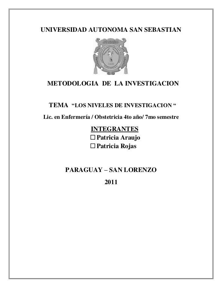 UNIVERSIDAD AUTONOMA SAN SEBASTIAN<br />                             <br />          METODOLOGIA  DE  LA INVESTIGACION<br ...