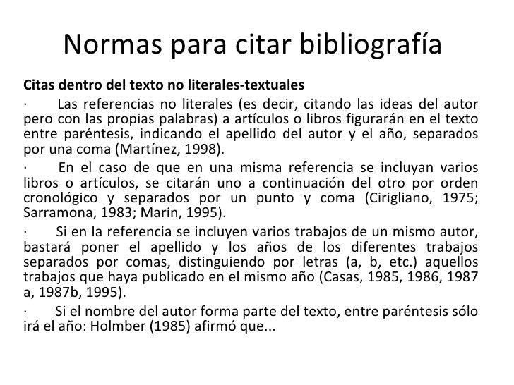 Normas para citar bibliografíaCitas dentro del texto no literales-textuales·      Las referencias no literales (es decir, ...