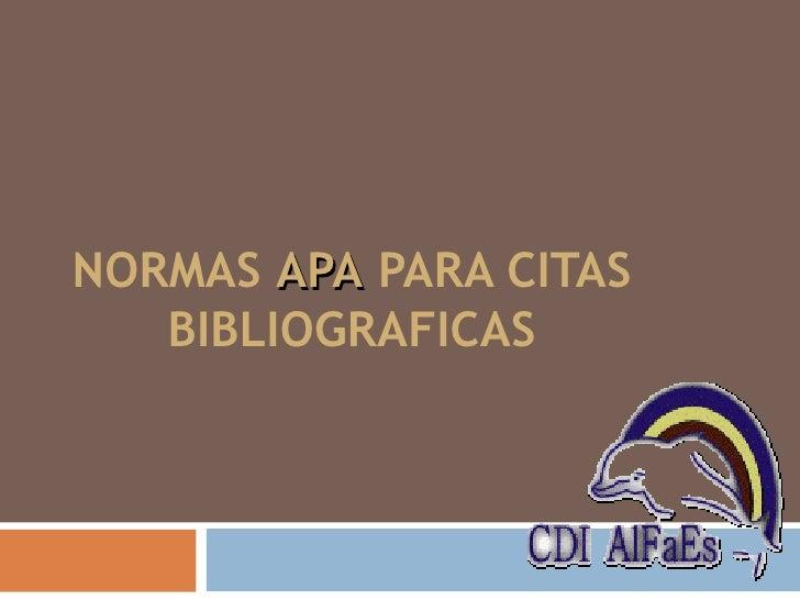 NORMAS  APA  PARA CITAS BIBLIOGRAFICAS