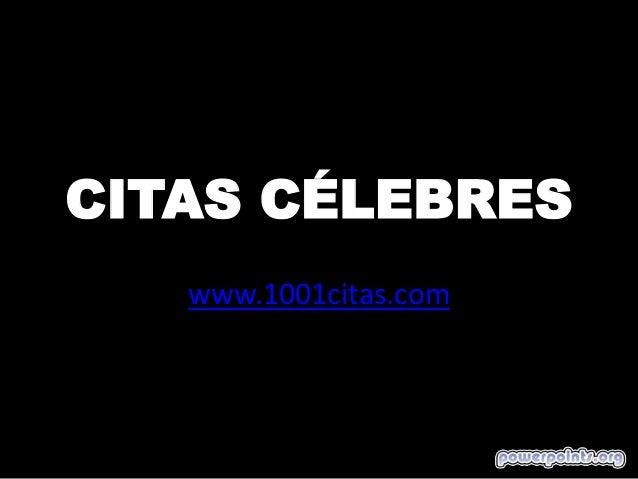 CITAS CÉLEBRES www.1001citas.com