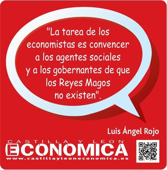 """Luis Ángel Rojo """"La tarea de los economistas es convencer a los agentes sociales y a los gobernantes de que los Reyes Mago..."""