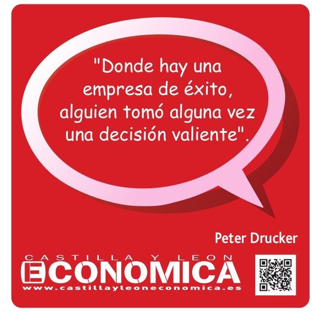 """Peter Drucker """"Donde hay una empresa de éxito, alguien tomó alguna vez una decisión valiente""""."""
