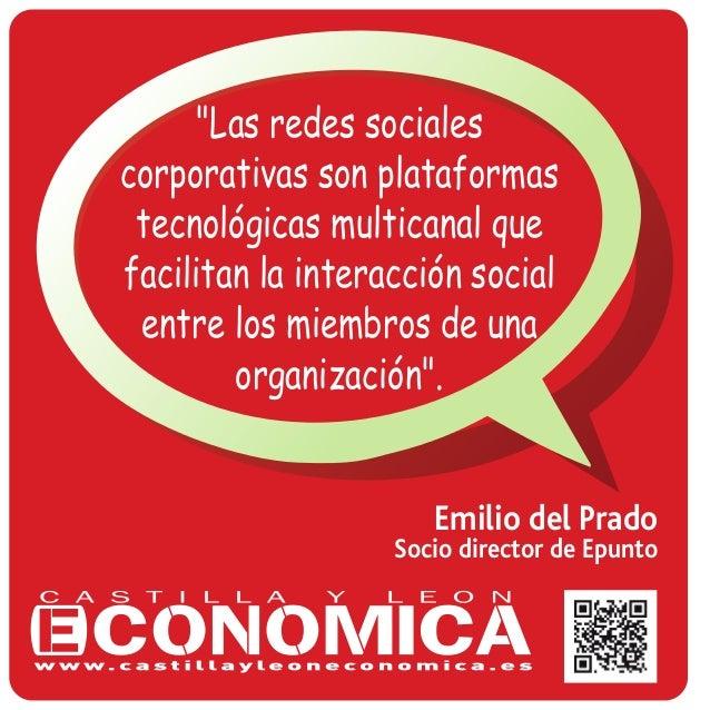 """""""Las redes sociales corporativas son plataformas tecnológicas multicanal que facilitan la interacción social entre los mie..."""