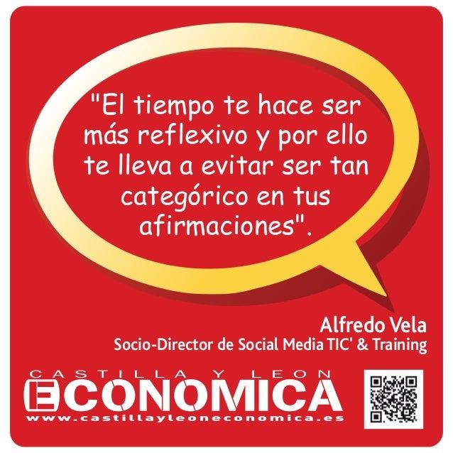 """Alfredo Vela Socio-Director de Social Media TIC' & Training """"El tiempo te hace ser más reflexivo y por ello te lleva a evi..."""
