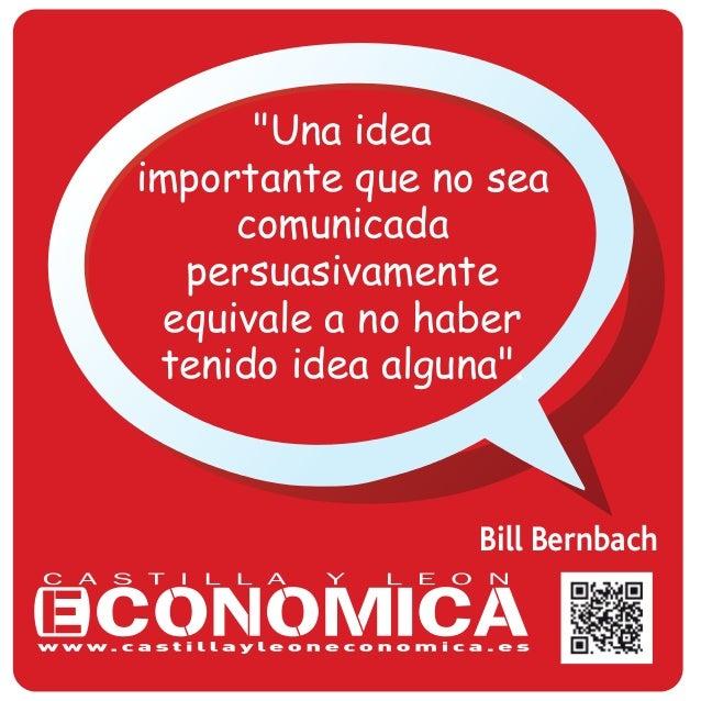 "Bill Bernbach ""Una idea importante que no sea comunicada persuasivamente equivale a no haber tenido idea alguna""."