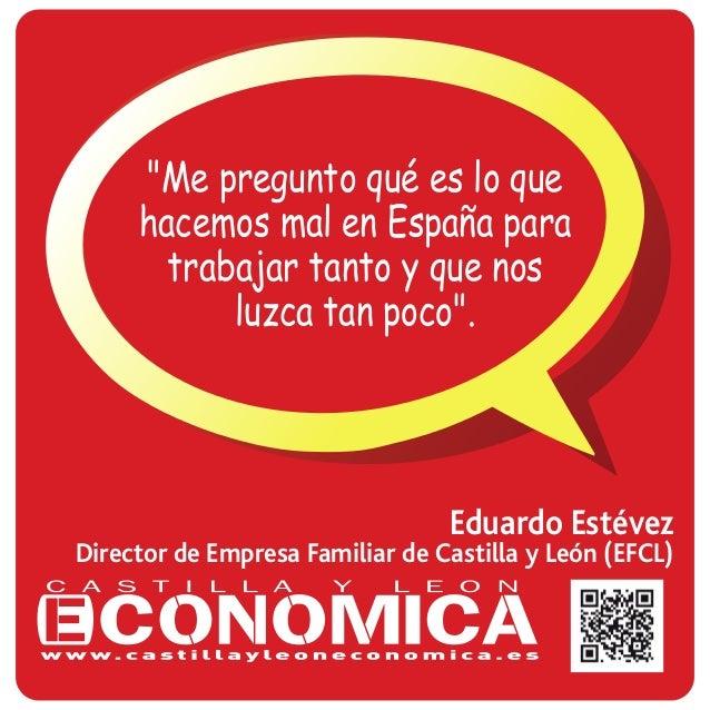 """Eduardo Estévez Director de Empresa Familiar de Castilla y León (EFCL) """"Me pregunto qué es lo que hacemos mal en España pa..."""