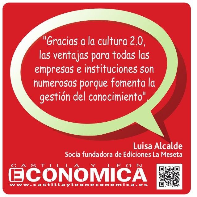 """""""Gracias a la cultura 2.0, las ventajas para todas las empresas e instituciones son numerosas porque fomenta la gestión de..."""