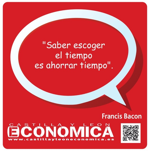 """Francis Bacon """"Saber escoger el tiempo es ahorrar tiempo""""."""