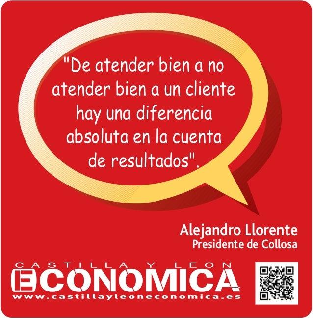 """""""De atender bien a no atender bien a un cliente hay una diferencia absoluta en la cuenta de resultados"""".  Alejandro Lloren..."""