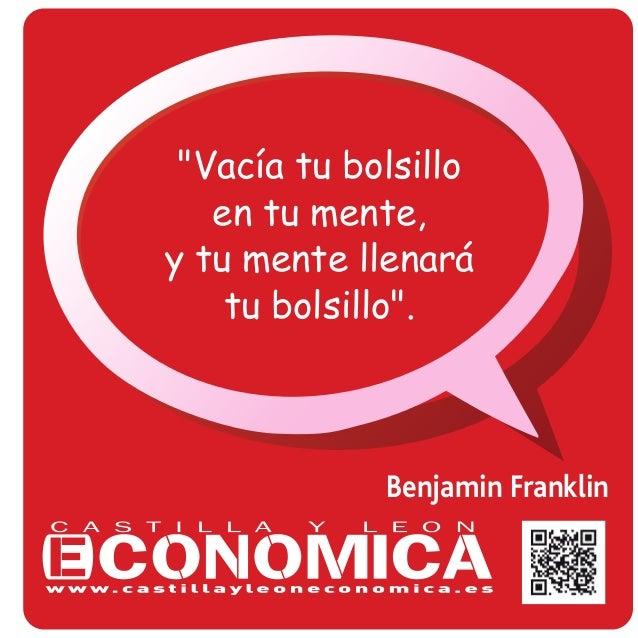 """Benjamin Franklin """"Vacía tu bolsillo en tu mente, y tu mente llenará tu bolsillo""""."""