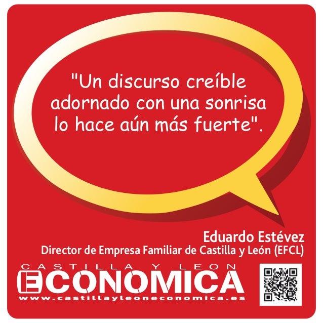 """""""Un discurso creíble  adornado con una sonrisa  lo hace aún más fuerte"""".  Eduardo Estévez  Director de Empresa Familiar de..."""