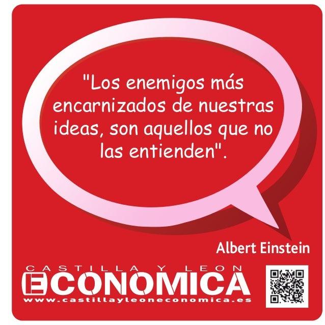 """""""Los enemigos más  encarnizados de nuestras  ideas, son aquellos que no  las entienden"""".  Albert Einstein"""