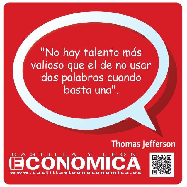 """Thomas Jefferson """"No hay talento más valioso que el de no usar dos palabras cuando basta una""""."""