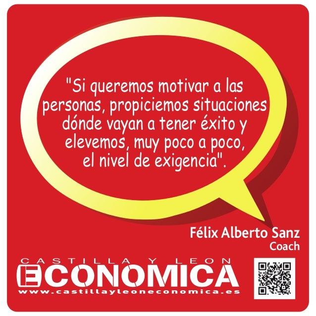 """Félix Alberto Sanz Coach """"Si queremos motivar a las personas, propiciemos situaciones dónde vayan a tener éxito y elevemos..."""