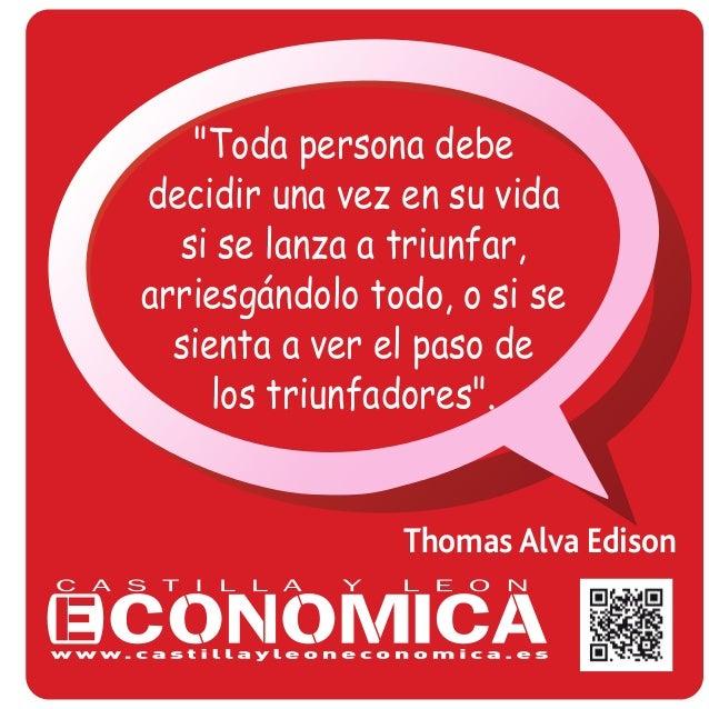 """Thomas Alva Edison """"Toda persona debe decidir una vez en su vida si se lanza a triunfar, arriesgándolo todo, o si se sient..."""