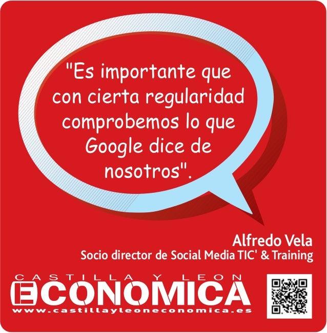 """""""Es importante que con cierta regularidad comprobemos lo que Google dice de nosotros"""".  Alfredo Vela  Socio director de So..."""