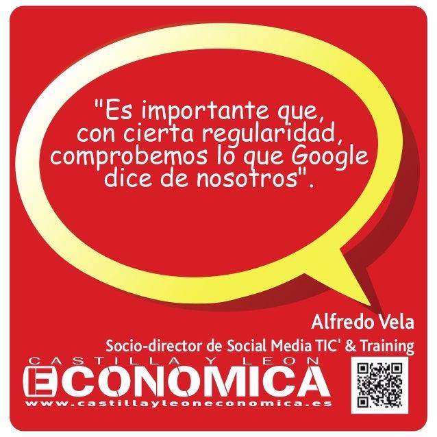 """Alfredo Vela Socio-director de Social Media TIC' & Training """"Es importante que, con cierta regularidad, comprobemos lo que..."""