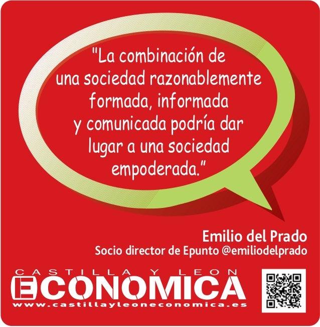 """""""La combinaci—n de una sociedad razonablemente formada, informada y comunicada podr'a dar lugar a una sociedad empoderada...."""