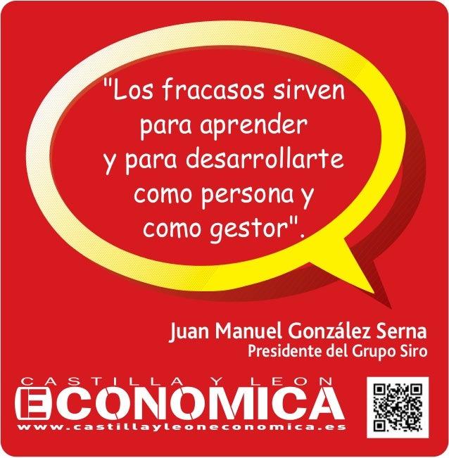 """""""Los fracasos sirven para aprender y para desarrollarte como persona y como gestor"""".  Juan Manuel González Serna  Presiden..."""