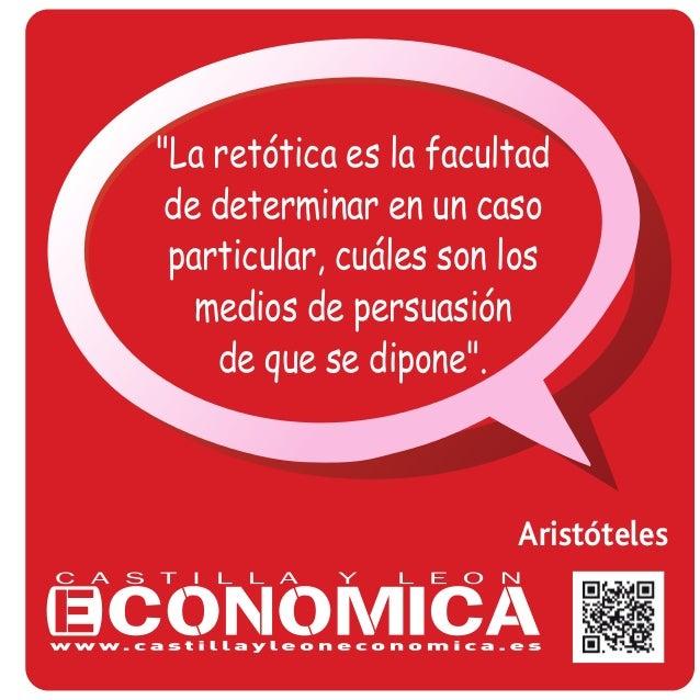 """Aristóteles """"La retótica es la facultad de determinar en un caso particular, cuáles son los medios de persuasión de que se..."""
