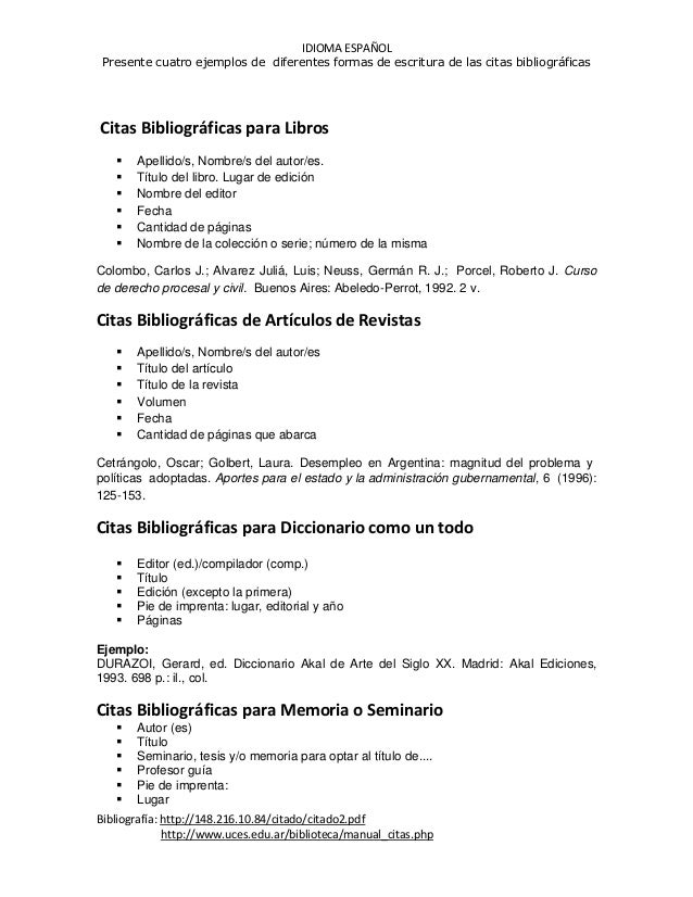 IDIOMA ESPAÑOL Presente cuatro ejemplos de diferentes formas de escritura de las citas bibliográficas  Citas Bibliográfica...