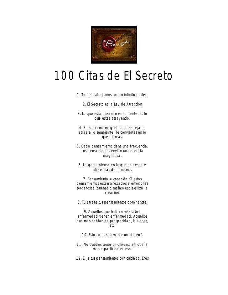 100 Citas de El Secreto     1. Todos trabajamos con un infinito poder.          2. El Secreto es la Ley de Atracción      ...