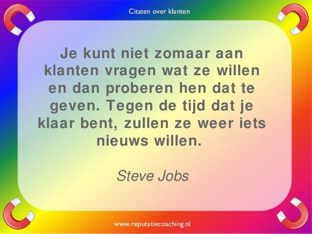 Bekende Citaten Steve Jobs : Citaten over klanten quotes en oneliners reputatiecoaching
