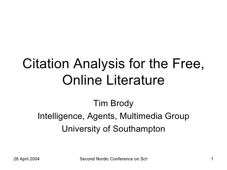 Citation Analysis for the Free, Online Literature Tim Brody Intelligence, Agents, Multimedia Group University of Southampton